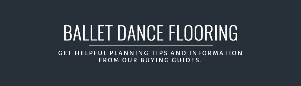 Ballet Dance Flooring Buyer's Guide