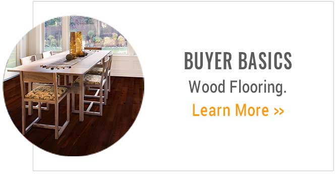 Buyer Basics: Wood Flooring