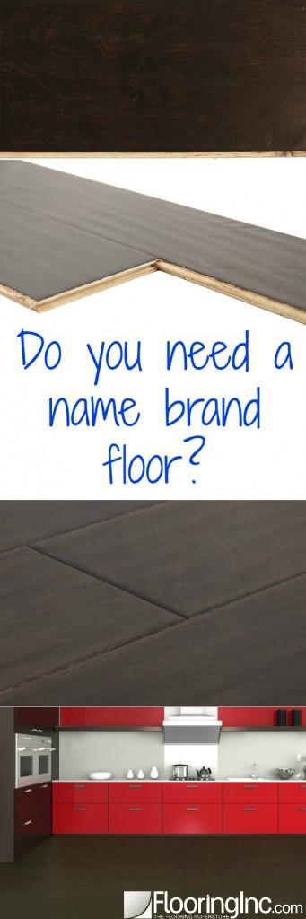 Do you need a name brand floor? We'll help you pick the best floor for you!