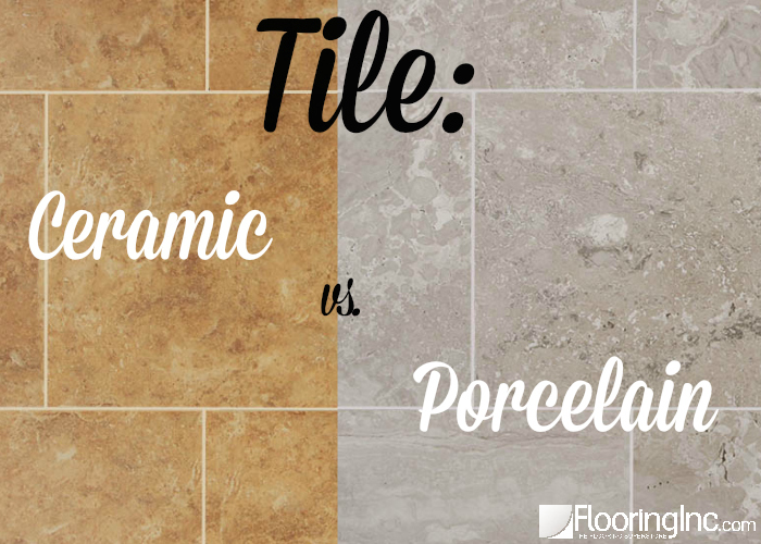 tile ceramic vs porcelain flooringinc blog