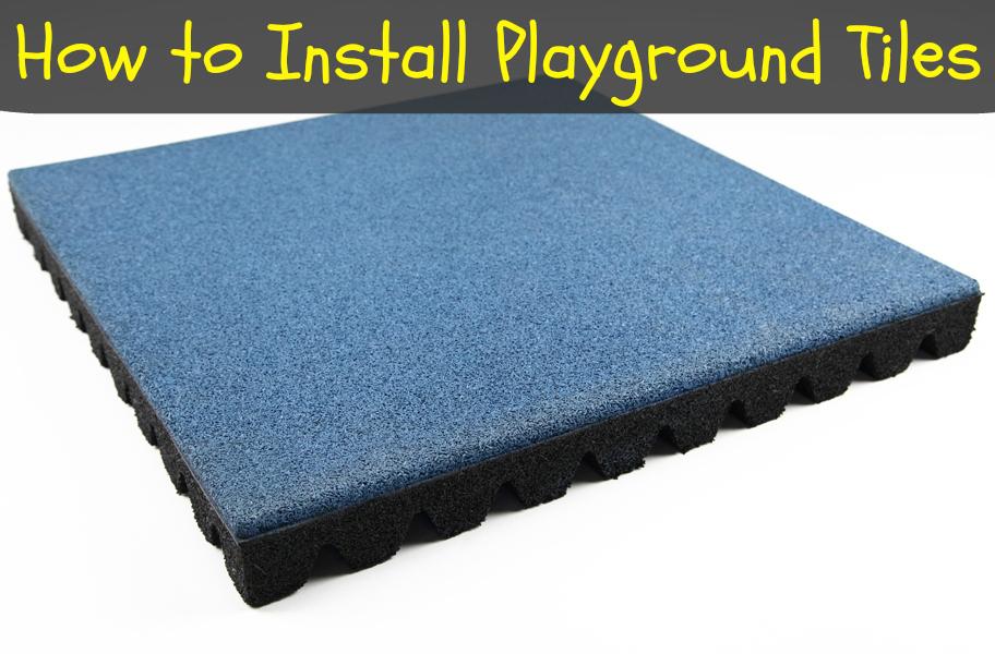 How To Install Playground Tiles FlooringInc Blog