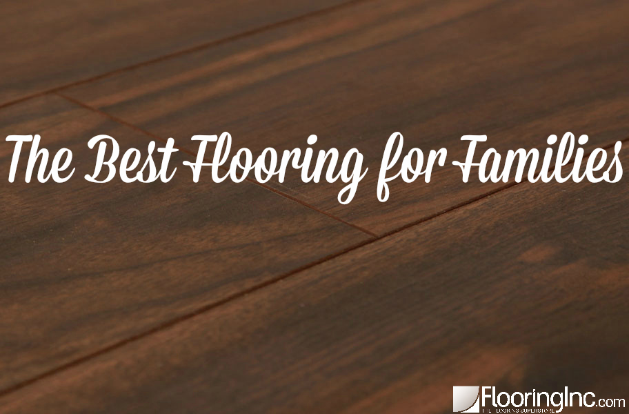 Your Guide On The Best Flooring That Can Withstand Family Life Style With Kids And