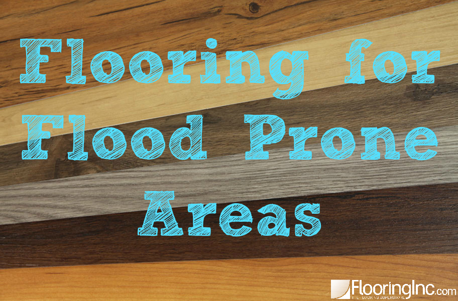 Flooring For FloodProne Areas FlooringInc Blog - Flooring options for basements that get water