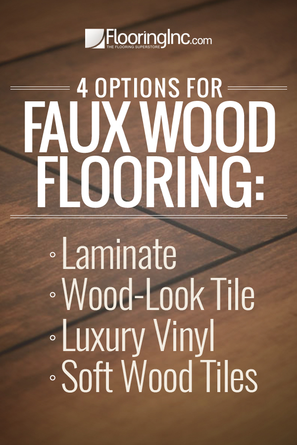4 Options for Faux Wood Flooring: Get the look of wood without the  maintenance and - 4 Options For Faux Wood Flooring - FlooringInc Blog