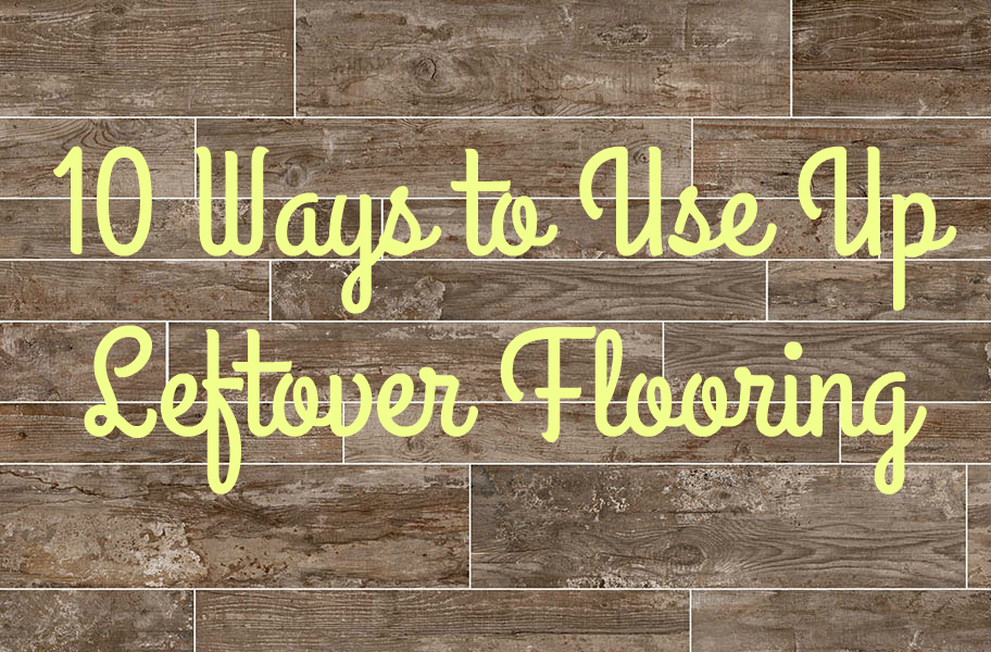 10 Ways To Use Up Leftover Flooring FlooringInc Blog