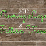 2017 Flooring Layout and Pattern Trends: Update your home in style with these flooring pattern and layout trends that will stay in style the lifetime of your floor.