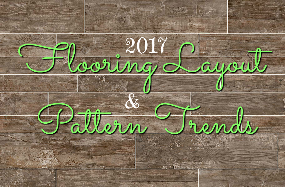 2017 Flooring Layout And Pattern Trends Flooringinc Blog