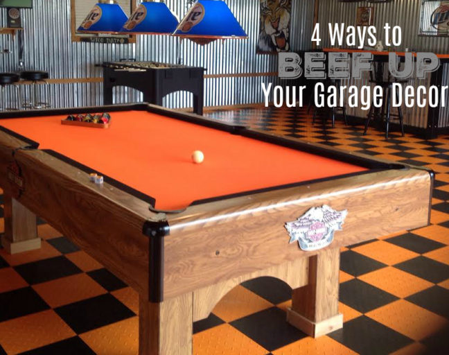 4 Ways to Beef Up Your Garage Decor: Take your garage to the next level with these 4 simple steps