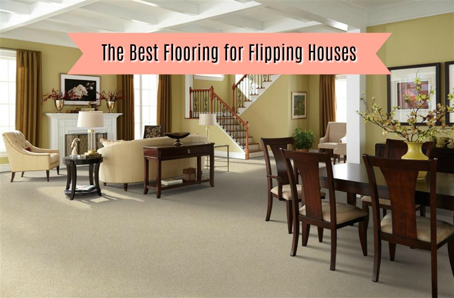 The Best Flooring for Flipping Houses