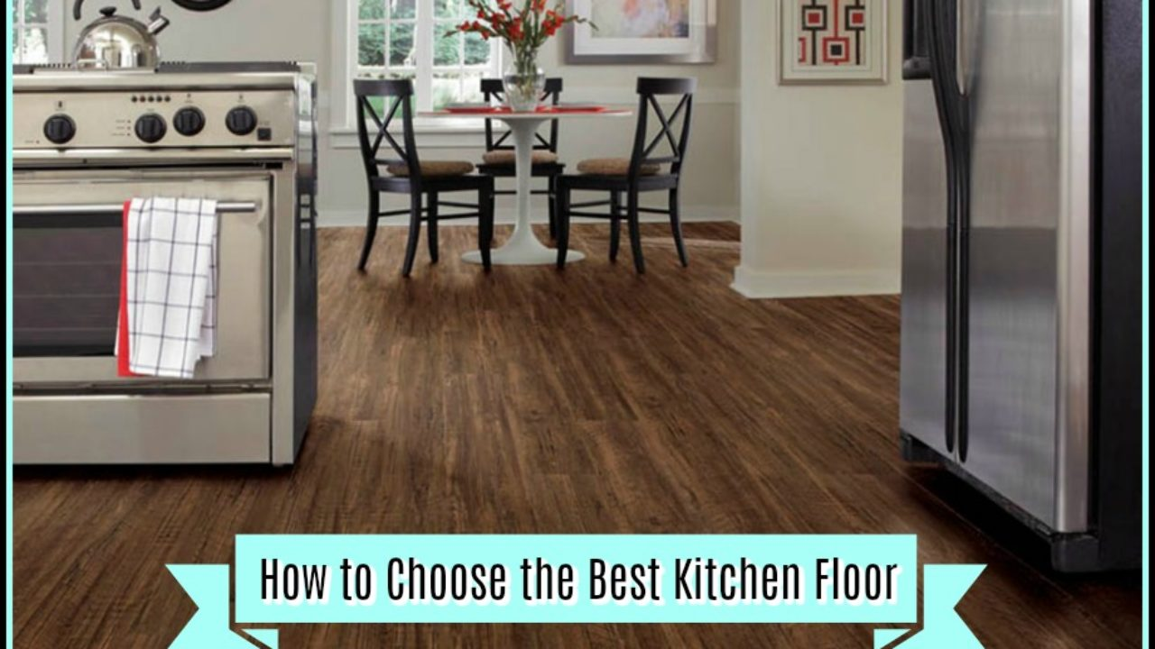 How To Choose The Best Kitchen Floor