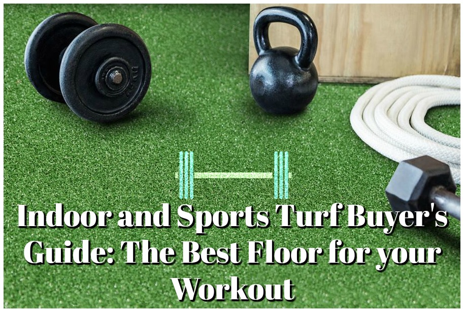 Indoor and Sports Turf Buyer's Guide: The Best Floor for your Workout