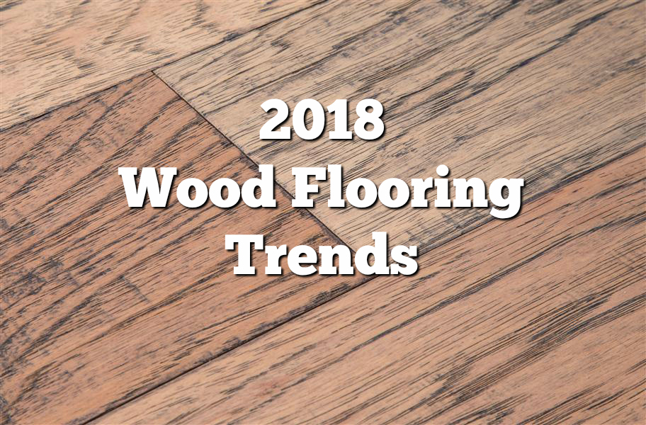 Perfect 2018 Wood Flooring Trends: 21 Trendy Flooring Ideas. Discover The Hottest  Colors, Textures