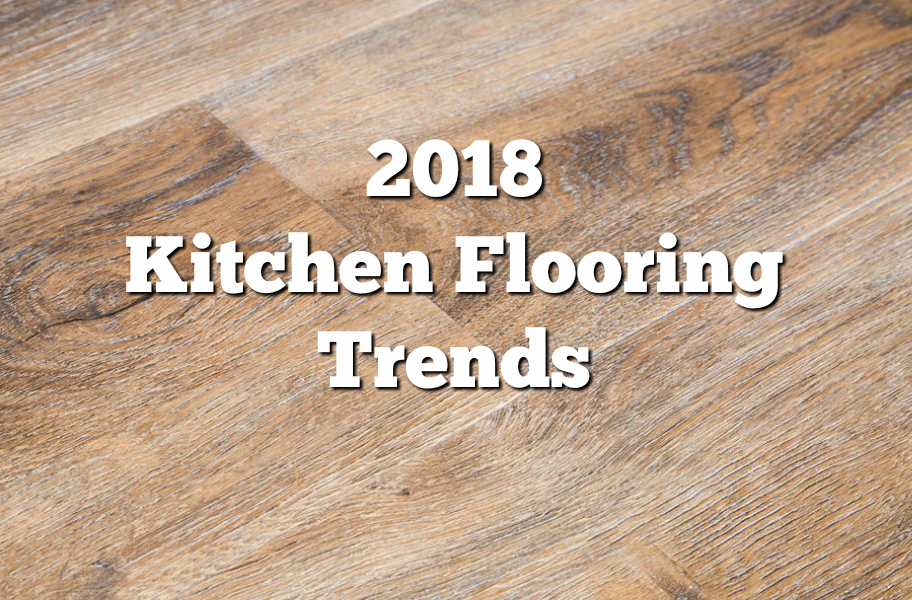 2018 kitchen flooring trends 20 flooring ideas for the for Latest floor tile trends