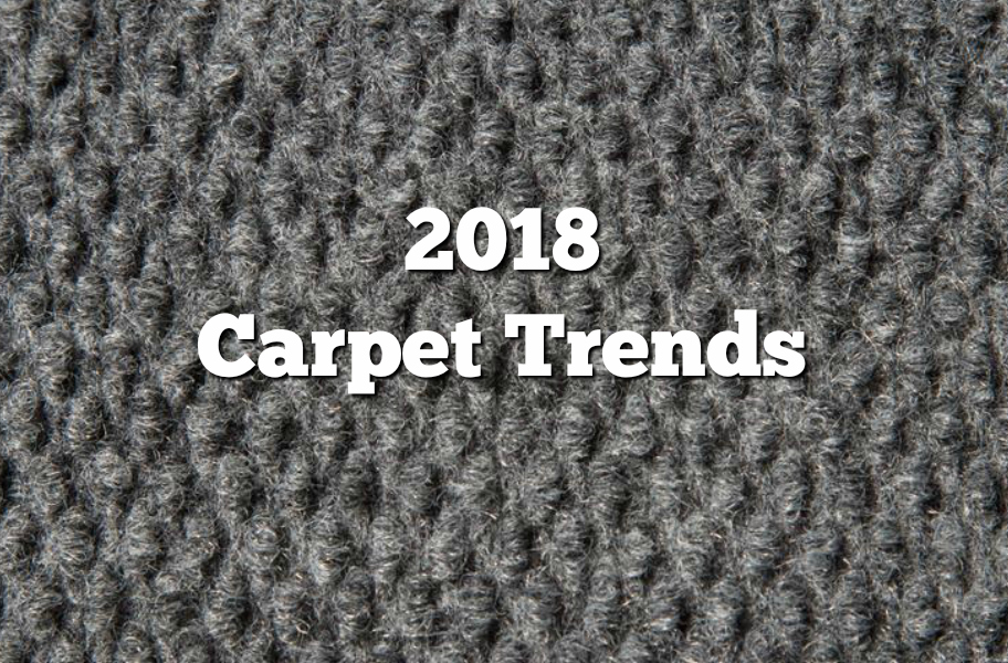 2018 Carpet Trends 21 Eye Catching Ideas