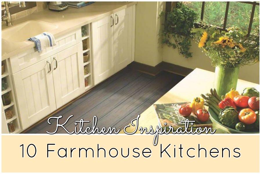 Kitchen Inspiration 10 Farmhouse Kitchens Flooring Inc