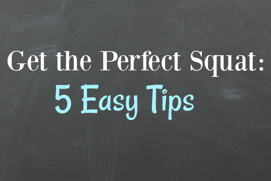 Get the Perfect Squat: 5 Easy Tips. Use these 5 simple tricks to perfect your squat form and get the most out of your workouts.