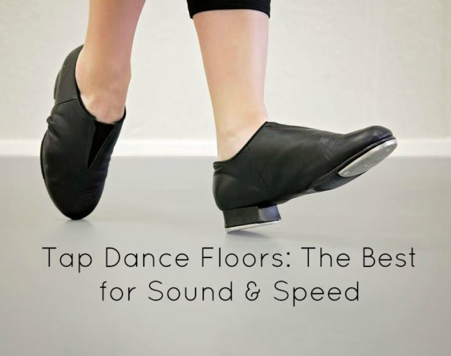 Tap Dance Floors: The Best for Sound and Speed