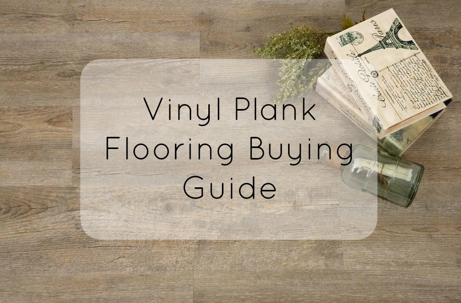 Vinyl Plank Flooring Buying Guide