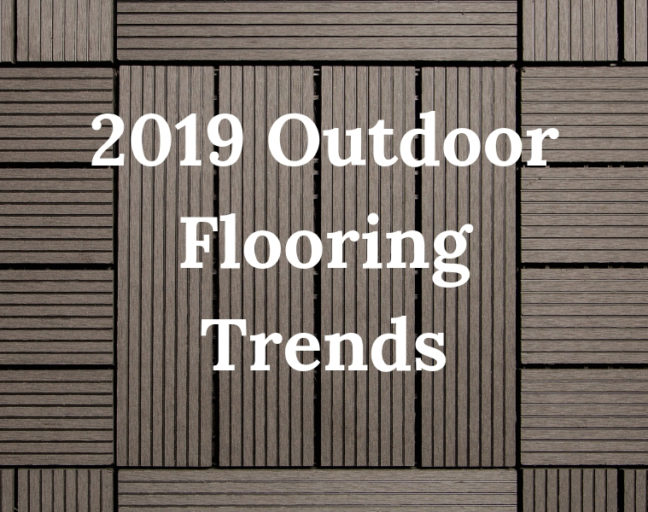 2019 outdoor flooring trends