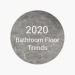 FlooringInc 2020 bathroom flooring trends