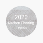 FlooringInc 2020 kitchen flooring trends