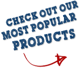 Check out our most popular products!